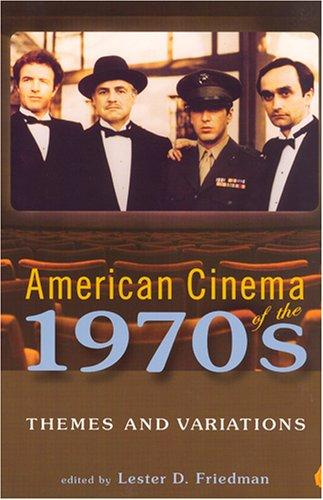 Download American Cinema of the 1970s: Themes and Variations (Screen Decades: American Culture/American Cinema)