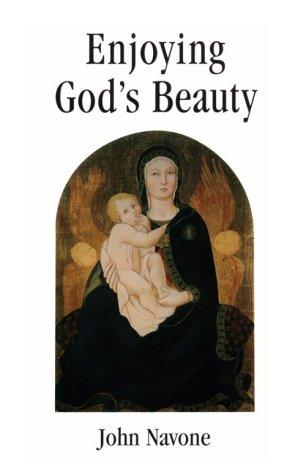 Enjoying God's beauty by John J. Navone