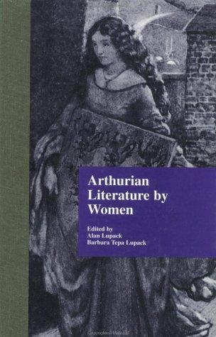 Image for Arthurian Literature by Women : An Anthology (Garland Reference Library of the Humanities)