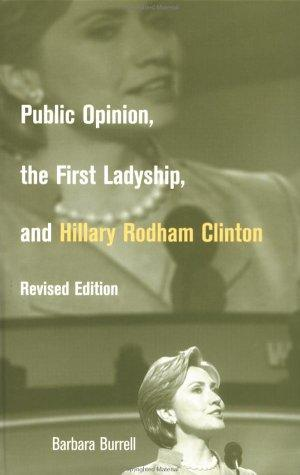 Download Public opinion, the first ladyship, and Hillary Rodham Clinton