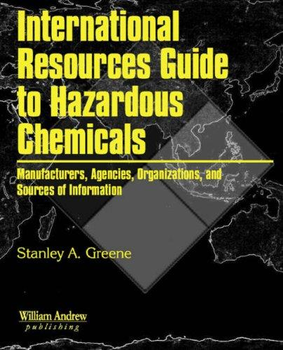 International Resources Guide to Hazardous Chemicals Stanley A. Greene
