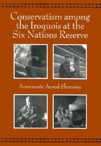 Download Conservatism among the Iroquois at the Six Nations Reserve