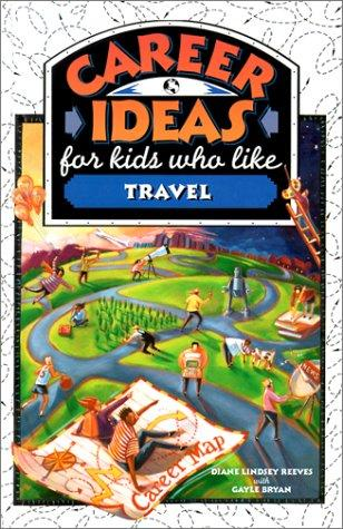 Download Career Ideas for Kids Who Like Travel (Career Ideas for Kids)