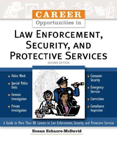 Career Opportunities In Law Enforcement, Security And Protective Services (Career Opportunities)
