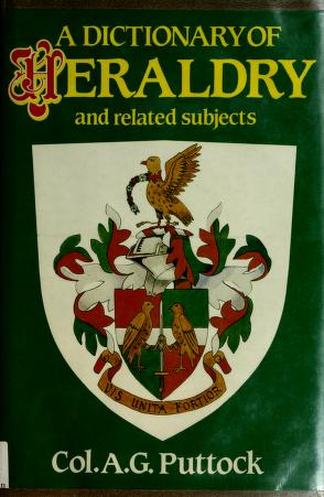 Cover of: A dictionary of heraldry and related subjects | Arthur Geoffrey Puttock
