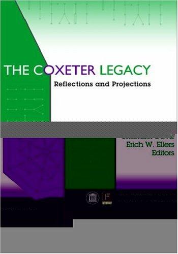The Coxeter legacy by H. S. M. Coxeter, Chandler Davis