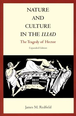 Nature and culture in the Iliad by James M. Redfield
