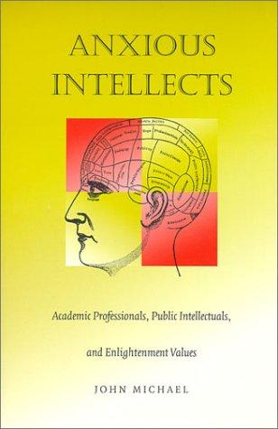 Anxious Intellects by John Michael, John Michael
