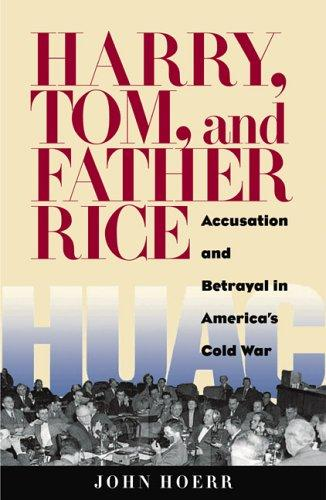 Harry, Tom, and Father Rice by John P. Hoerr