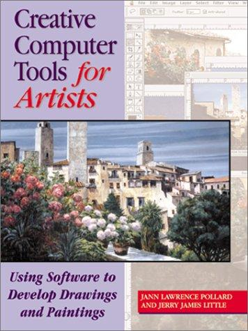 Creative Computer Tools for Artists by Jann Lawrence Pollard, Jerry James Little