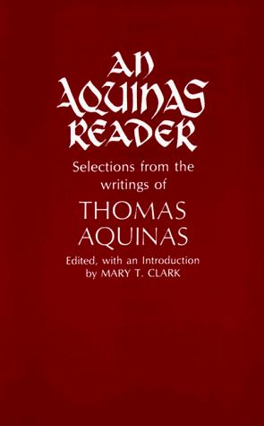 An Aquinas Reader by Mary T. Clark