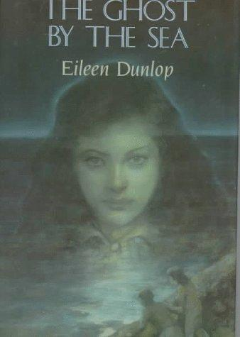 The ghost by the sea by Eileen Dunlop