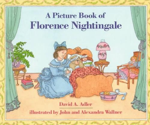 A Picture Book of Florence Nightingale by David A. Adler