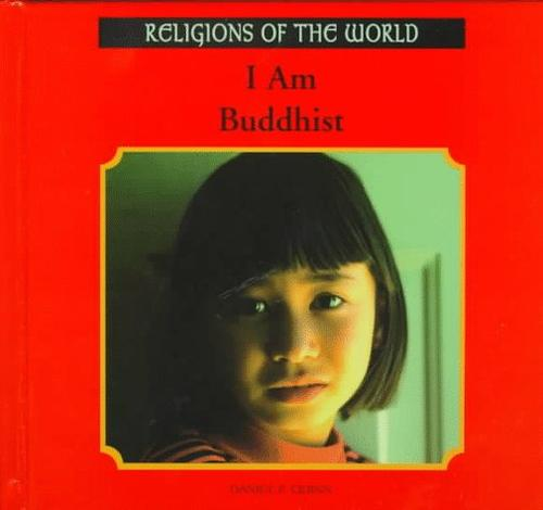 I Am Buddhist (Religions of the World (Rosen Publishing Group).) by Daniel P. Quinn