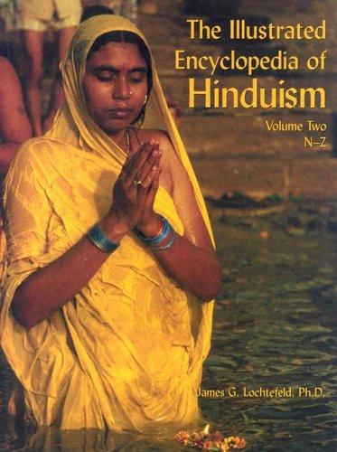 The Illustrated Encyclopedia of Hinduism by James Lochtefeld