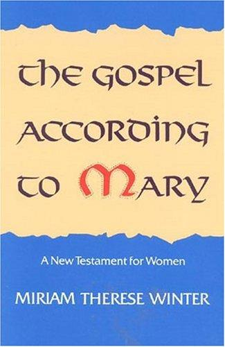 The gospel according to Mary by Miriam Therese Winter