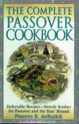 The complete Passover cookbook by Frances R. AvRutick