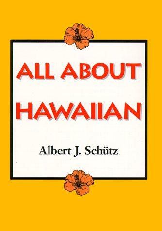 All about Hawaiian by Albert J. Schütz