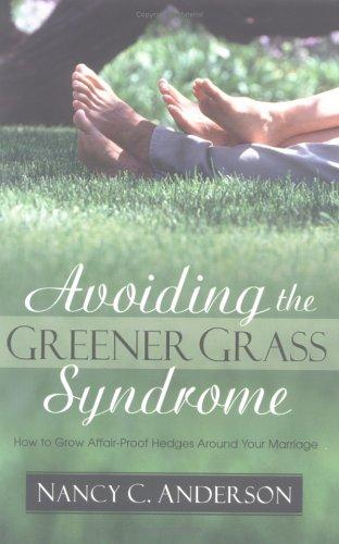 Avoiding the Greener Grass Syndrome by Nancy C. Anderson