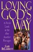 Loving God's way by Gary DeLashmutt