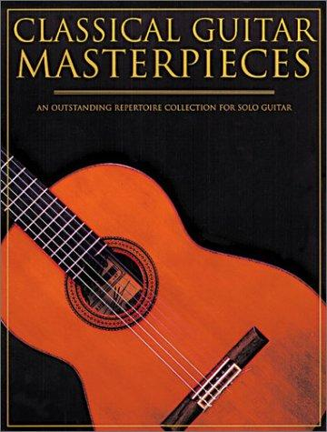 Classical Guitar Masterpieces (Classical Guitar) by Various Artists