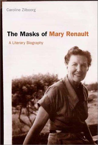 The masks of Mary Renault by Caroline Zilboorg