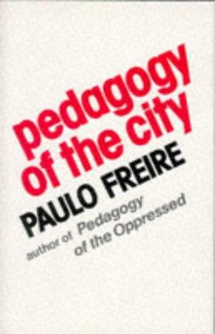 Pedagogy of the city by Paulo Freire