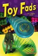 Toy Fads (Cover-To-Cover Books) by Beth Dvergsten Stevens