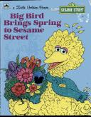 Big Bird Brings Spring by Lauren C. Swindler