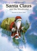 Santa Claus and the Woodcutter (A North-South Picture Book) by North-South Staff
