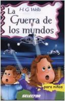 La Guerra De Los Mundos / the War of the Worlds (Clasicos Para Ninos / Classics for Children) by H. G. Wells