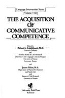 The Acquisition of communicative competence by edited by Richard L. Schiefelbusch and Joanne Pickar.