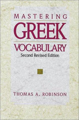 Mastering Greek vocabulary by Thomas A. Robinson