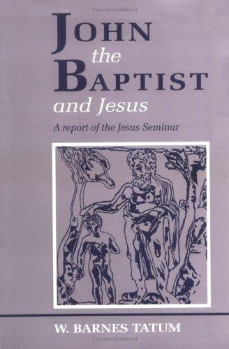 John the Baptist and Jesus by W. Barnes Tatum