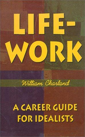 Life-Work by William A. Charland