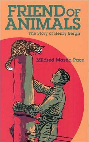 Friend of animals by Mildred Mastin Pace