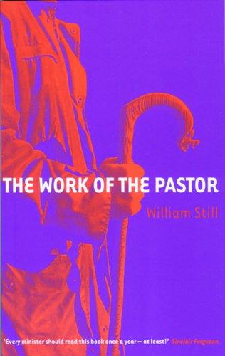 Work of the Pastor by Still, William