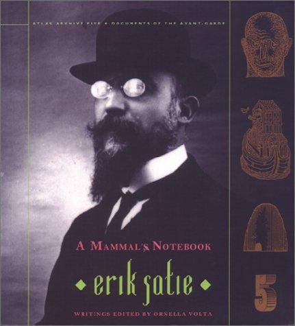 A Mammal's Notebook by Erik Satie