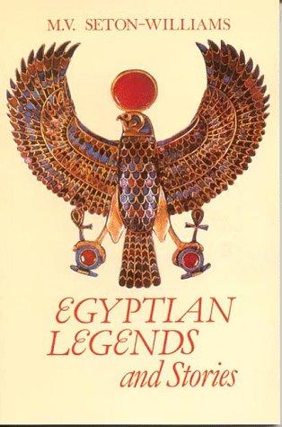 Egyptian Legends and Stories by Seton-Williams, M. V.