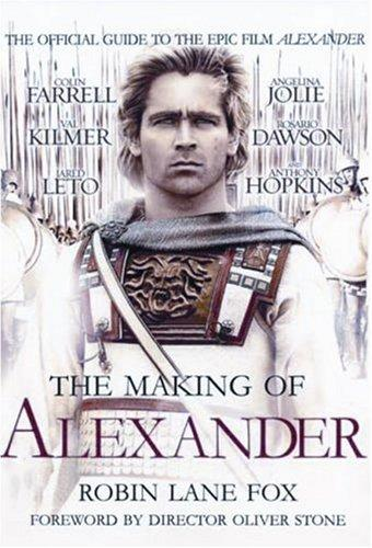 The Making Of Alexander by Robin Lane Fox