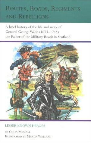Routes, roads, regiments and rebellions by Colin McCall
