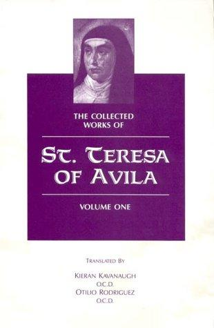The collected works of St. Teresa of Avila by Teresa of Avila