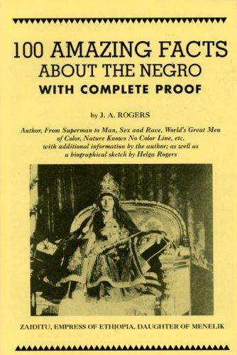 100 amazing facts about the Negro by J. A. Rogers