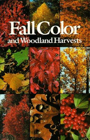 Fall Color and Woodland Harvests by C. Ritchie Bell, Anne H. Lindsey