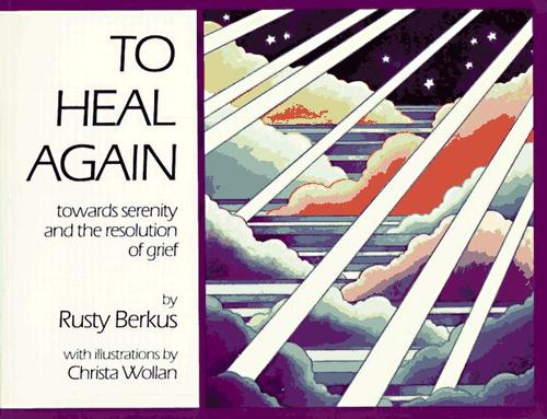 To Heal Again by Rusty Berkus