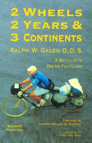 2 wheels, 2 years & 3 continents by Ralph W. Galen