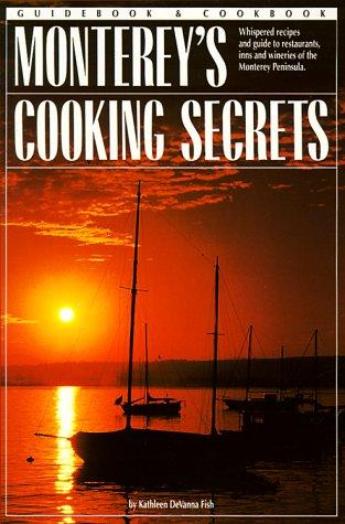 Monterey's Cooking Secrets by Kathleen DeVanna Fish