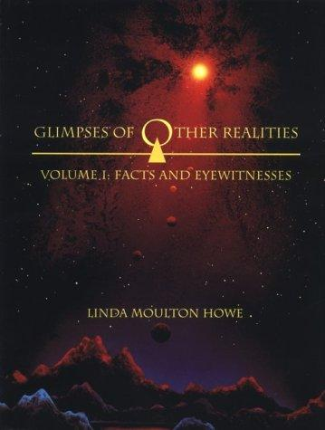 Glimpses of Other Realities by Linda Moulton Howe
