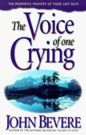 The voice of one crying by John Bevere