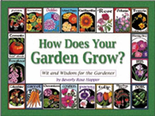 How Does Your Garden Grow? by Beverly Rose Hopper